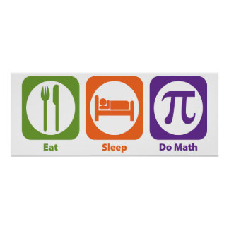 Eat Sleep Do Math Poster