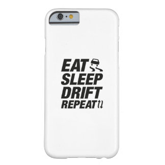 Eat Sleep Drift Repeat Barely There iPhone 6 Case