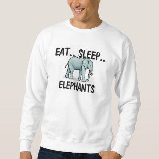 Eat Sleep ELEPHANTS Sweatshirt