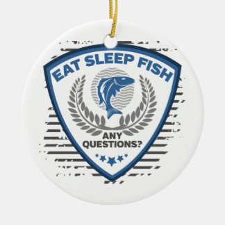 Eat Sleep Fish Any Questions Fishing Ceramic Ornament
