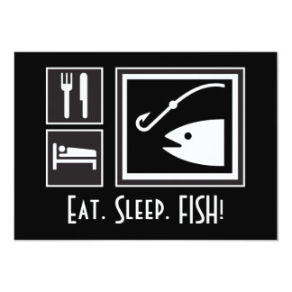 """Eat Sleep FISH! You're invited on a Fishing Trip 5"""" X 7"""" Invitation Card"""