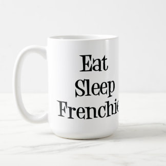 Eat Sleep Frenchie Mug