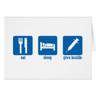 Eat, Sleep, Give Insulin Greeting Card