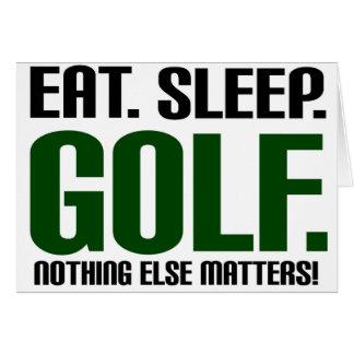 Eat Sleep Golf - Nothing Else Matters! Greeting Card