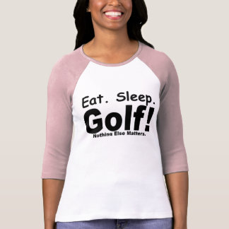 eat, sleep, golf shirts