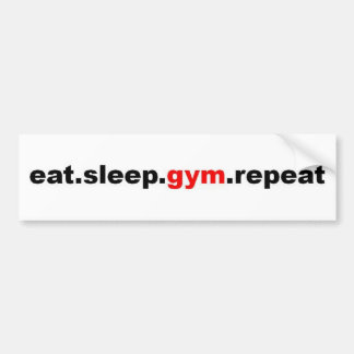 eat sleep gym repeat car bumper sticker