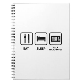Eat Sleep Hack Microwaves Notebook