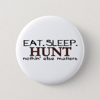 Eat Sleep Hunt 2 Inch Round Button