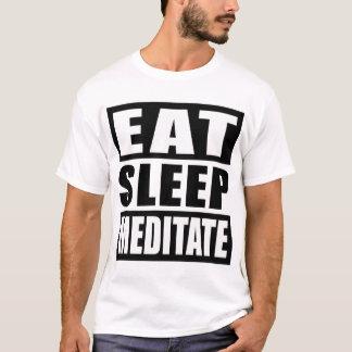 Eat Sleep Meditate T-shirt