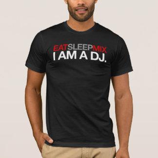 Eat. Sleep. Mix. I am a DJ. T-Shirt