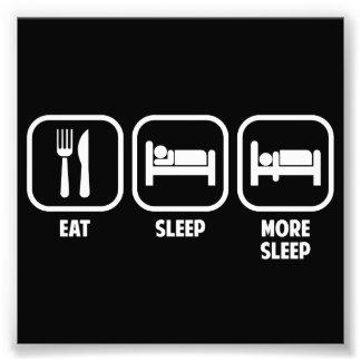 EAT, SLEEP, MORE SLEEP PHOTOGRAPH