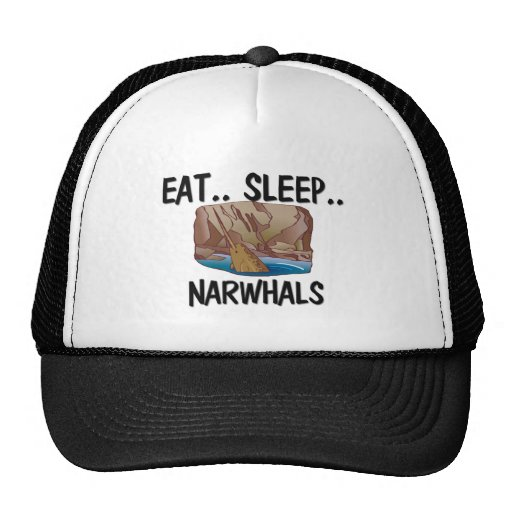 Eat Sleep NARWHALS Hats