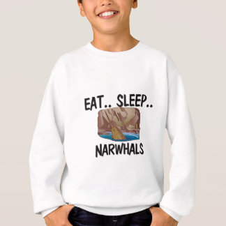 Eat Sleep NARWHALS Sweatshirt