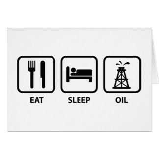 Eat Sleep Oil Greeting Card