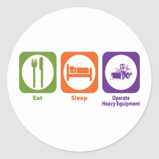 Eat Sleep Operate Heavy Equipment Classic Round Sticker