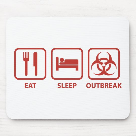 Eat Sleep Outbreak Mouse Pad