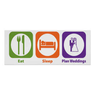 Eat Sleep Plan Weddings Print
