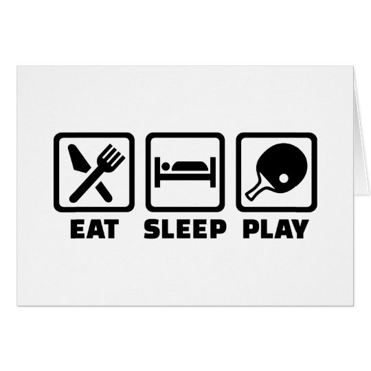 Eat Sleep Play Ping Pong Card