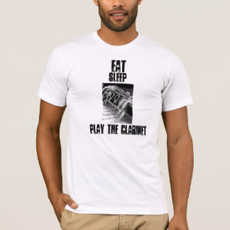 Eat, Sleep, Play the Clarinet, T-Shirt