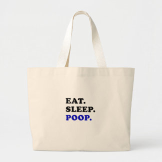 Eat Sleep Poop Large Tote Bag