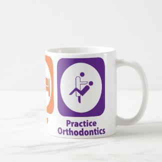 Eat Sleep Practice Orthodontics Coffee Mug