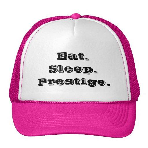 Eat. Sleep. Prestige Hat