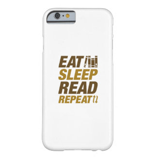 Eat Sleep Read Repeat Barely There iPhone 6 Case