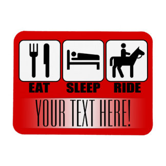 Eat Sleep Ride a Horse Custom Text & Color Magnet