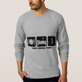 eat sleep row T-Shirt