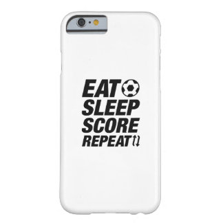 Eat Sleep Score Repeat Barely There iPhone 6 Case