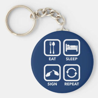 Eat. Sleep. Sign. Repeat.   ASL keychain. Basic Round Button Keychain