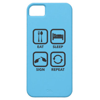 Eat. Sleep. Sign. Repeat.   ASL phone case. Case For The iPhone 5