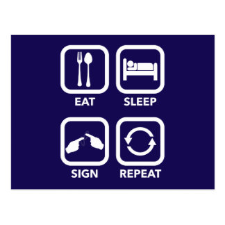 Eat. Sleep. Sign. Repeat.  ASL postcard. Postcard