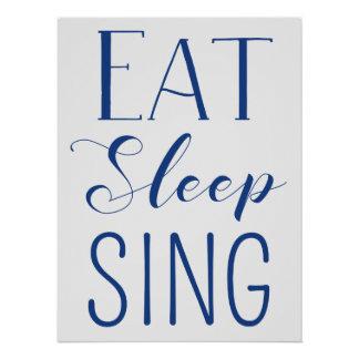 Eat, Sleep, Sing Poster
