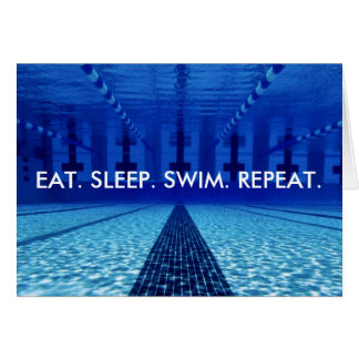 EAT. SLEEP. SWIM. REPEAT. SWIMMING CARD