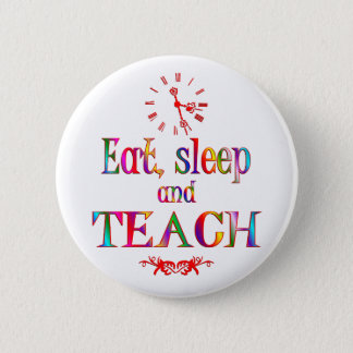 Eat, Sleep Teach 2 Inch Round Button