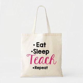 Eat Sleep Teach Repeat Teacher gift Tote Bag