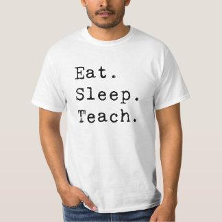 Eat. Sleep. Teach. T-Shirt