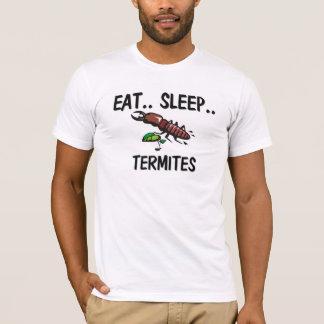 Eat Sleep TERMITES T-Shirt