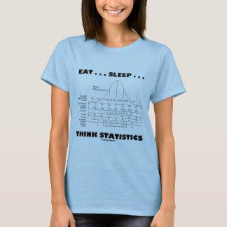 Eat ... Sleep ... Think Statistics (Bell Curve) T-Shirt