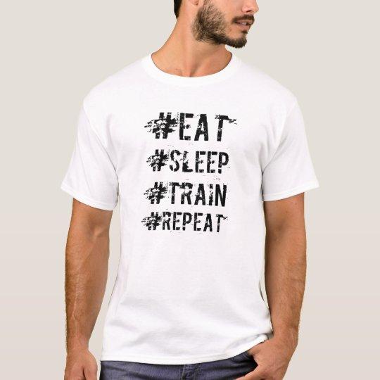 #eat #sleep #train #repeat hashtag tshirt