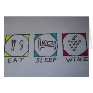 eat,sleep,wine card