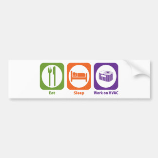 Eat Sleep Work on HVAC Bumper Stickers