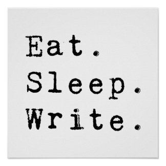 Eat Sleep Write Poster