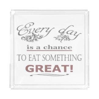 Eat Something Great Acrylic Tray