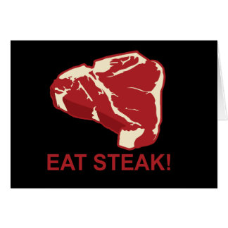 Eat STeak Greeting Card