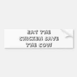 Eat The Chicken Save The Cow Bumper Sticker