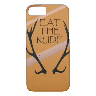 EAT THE RUDE iPhone 7 CASE