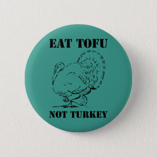 Eat Tofu not Turkey Vegan Xmas Christmas Badge Pin