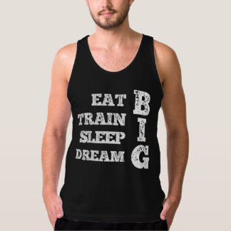 Eat, Train, Sleep, Dream BIG Tank Top